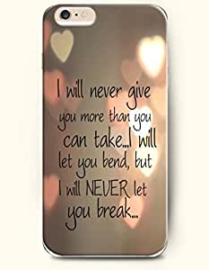 iPhone Case,OOFIT iPhone 6 Plus (5.5) Hard Case **NEW** Case with the Design of I will never give you more than you can take... I will let you bend,but I will never let you break... - Case for Apple iPhone iPhone 6 (5.5) (2014) Verizon, AT&T Sprint, T-mobile