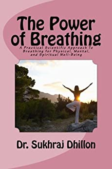 The Power of Breathing (Self-help and Spiritual series.) by [Dhillon, Dr. Sukhraj S.]