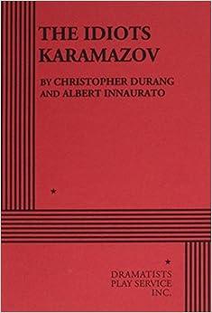 The Idiots Karamazov by Christopher Durang (1980-06-01)