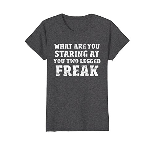 Womens Amputee T-Shirt What Are You Staring At You Two Legged Freak XL Dark Heather ()