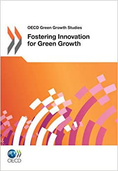 Book OECD Green Growth Studies Fostering Innovation for Green Growth