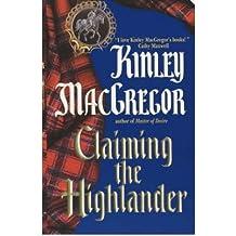 Claiming the Highlander[ CLAIMING THE HIGHLANDER ] by MacGregor, Kinley (Author) Mar-05-02[ Paperback ]