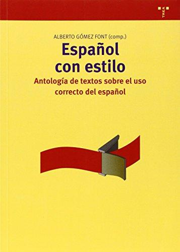 Descargar Libro Español Con Estilo. Antología De Textos Sobre El Uso Correcto Del Español Alberto Gómez Font