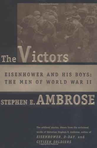 Download The Victors: Eisenhower and His Boys: The Men of World War II PDF