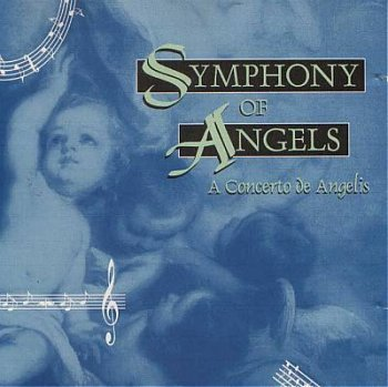 Symphony of Angels (A Concerto de Angelis) (Symphony Of Angels compare prices)