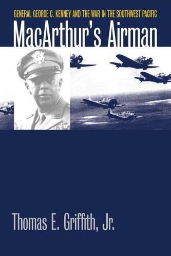 Download MacArthur's Airman: General George C. Kenney and the War in the Southwest Pacific (Modern War Studies) PDF
