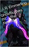 GhostBusters INC.: The New Start