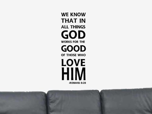 We know that in all things God works for the good of those who love him Romans 8:28 Vinyl Wall Art Decal Sticker Home Decor