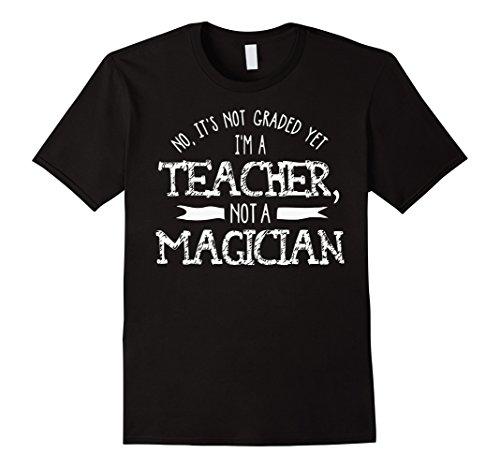 mens-no-its-not-graded-yet-i-m-a-teacher-not-magician-t-shirt-xl-black