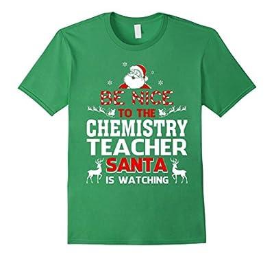 Nice To Chemistry Teacher Santa Watching Christmas T Shirt
