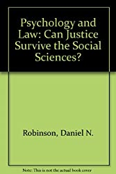 Psychology and Law: Can Justice Survive the Social Sciences?