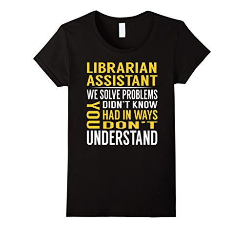 Womens Librarian Assistant Solve Problems TShirt Large Black