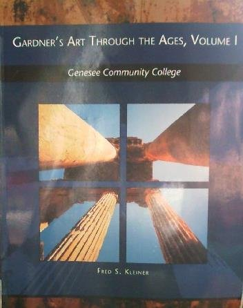 Gardner's Art Through The Ages, Volume 1 (GCC CUSTOM) (GENESEE COMMUNITY COLLEGE CUSTOM) PDF