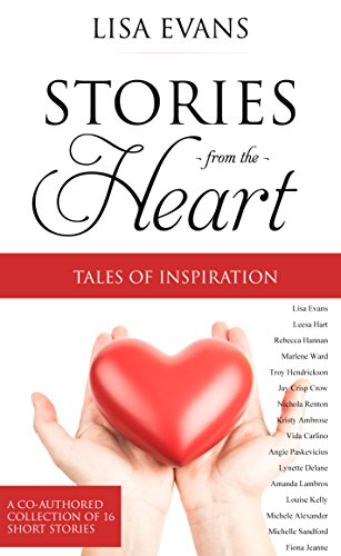 Stories From The Heart: Tales of Inspiration a collection of true short stories (Short Carlino)