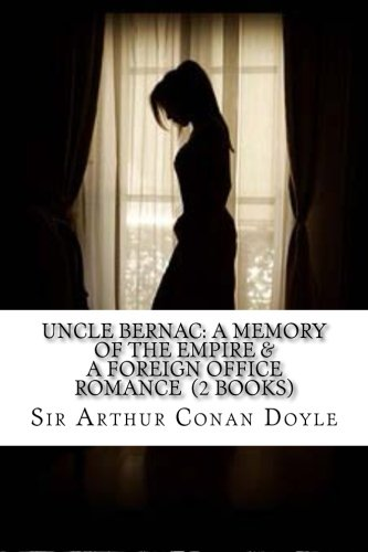 Download Uncle Bernac: A Memory of the Empire & A Foreign Office Romance (2 Books) pdf epub