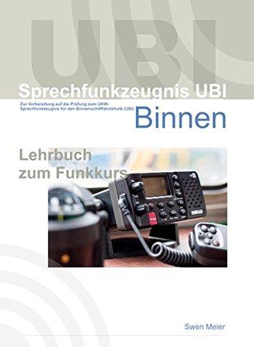 Sprechfunkzeugnis UBI Binnenfunk: Lehrbuch zum Sprechfunkzeugnis