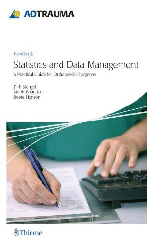 Statistics and Data Management A Practical Guide for Orthopaedic Surgeons (1st 2010) [Stengel, Bhandari & Hanson]