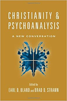 Book Christianity and Psychoanalysis: A New Conversation (Christian Association for Psychological Studies Books)
