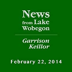 The News from Lake Wobegon from A Prairie Home Companion, February 22, 2014
