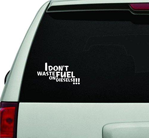 Waste Windshield - I Don't Waste Fuel on Diesels JDM Car Truck Window Windshield Lettering Decal