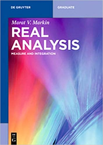 Real Analysis: Measure and Integration (De Gruyter Textbook): Marat