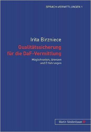 Qualitaetssicherung Fuer Die Daf-Vermittlung: Moeglichkeiten, Grenzen Und Erfahrungen by Irita Birzniece (2006-09-01)