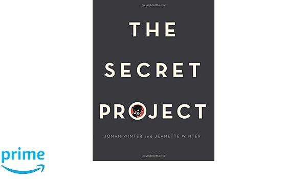 The Secret Project: Amazon.es: Jonah Winter, Jeanette Winter ...