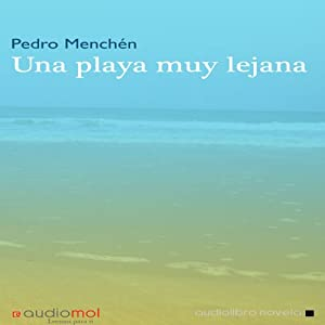 Una playa muy lejana [A Beach Far Away] Audiobook
