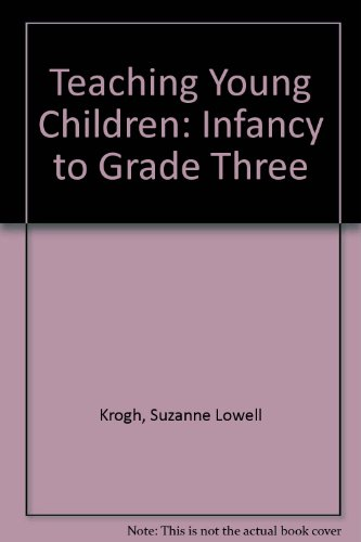 Educating Young Children: Infancy to Grade Three