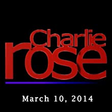 Charlie Rose: Masayoshi Son and Catherine Deneuve, March 10, 2014 Radio/TV Program by Charlie Rose Narrated by Charlie Rose