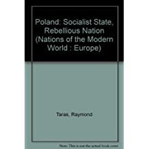 Poland: Socialist State, Rebellious Nation (Westview Profiles. Nations of Contemporary Eastern Europe)