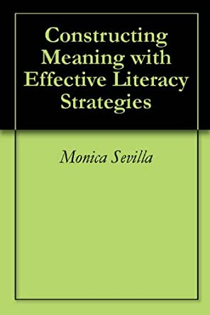 Constructing Meaning with Effective Literacy Strategies