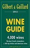 Gilbert and Gaillard Wine Guide 2012, Gilbert and Gaillard Staff, 2919184024