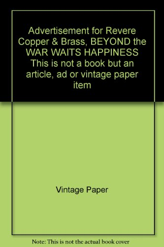 Advertisement for Revere Copper & Brass, BEYOND the WAR WAITS HAPPINESS