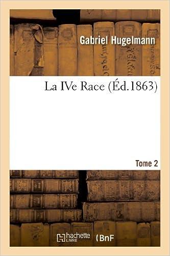 La Ive Race Tome 2 Hugelmann G 9782013349390 Books Amazon Ca