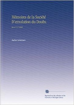 Mémoires de la Société D'emulation du Doubs.: Ser.4 V. 2 1866