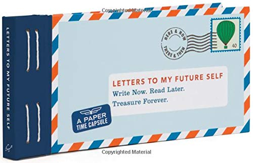 Letters to My Future Self: Write Now. Read Later. Treasure Forever. -