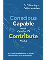 Conscious, Capable, and Ready to Contribute: A Fable: How Employee Development Can Become the Highest Form of Social Contribution