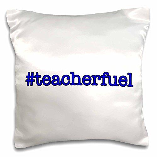 3dRose Office Humor - Teacher Fuel Blue - 16x16 inch Pillow Case (pc_274563_1) ()