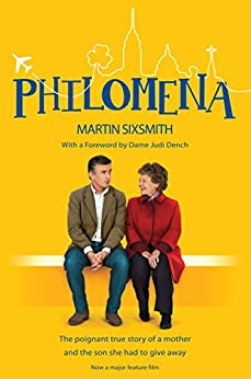 Philomena: The true story of a mother and the son she had to give away (film tie-in edition) by [Sixsmith, Martin]