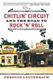 img - for Preston Lauterbach: The Chitlin' Circuit : And the Road to Rock 'n' Roll (Paperback); 2012 Edition book / textbook / text book