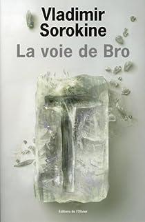 La voie de Bro par Sorokine