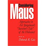 """Considering Maus: Approaches to Art Spiegelman's """"Survivor's Tale"""" of the Holocaust"""