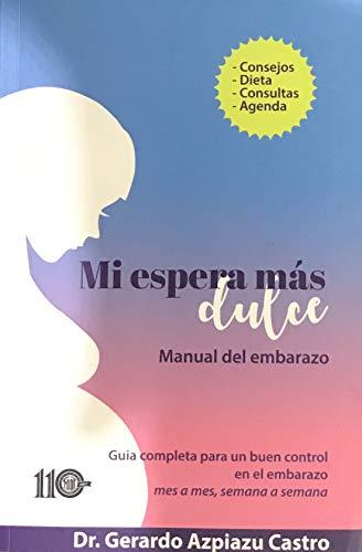 Amazon.com: Mi espera mas dulce: guia para el embarazo ...