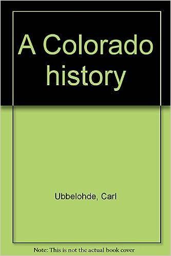 A Colorado History Carl Ubbelohde 9780871082404 Amazon Books