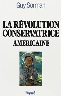 La révolution conservatrice américaine par Sorman