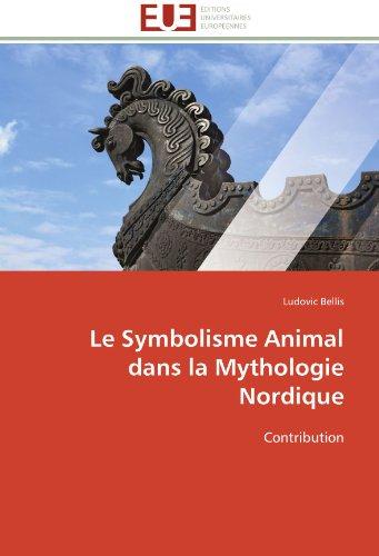 Le Symbolisme Animal dans la Mythologie Nordique: Contribution (Omn.Univ.Europ.) (French Edition)