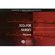 ECGs for Nurses (Essential Clinical Skills for Nurses Book 1)