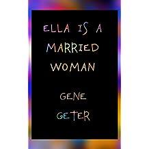 Ella Is A Married Woman