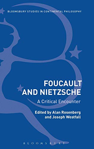 Foucault and Nietzsche: A Critical Encounter (Bloomsbury Studies in Continental Philosophy)